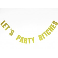 Banner - Glitter Gold Let's Party Bitches
