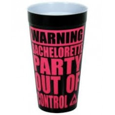 Plastic Cup Large -Warning Bachelorette Party out of Control