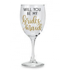Wine Glass - Will you be my Bridesmaid